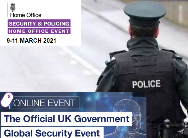 UK Security & Policing Event is hosted by the Home Office's Joint Security & Resilience Centre (JSaRC) between 9-11 March 2021.